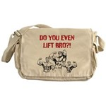 Do You Even Lift Bro? Messenger Bag
