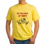 Do You Even Lift Bro? Yellow T-Shirt