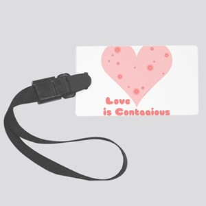 Love is Contagious Large Luggage Tag
