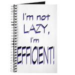 Im not lazy, Im efficient Journal