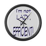 Im not lazy, Im efficient Large Wall Clock