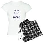 Im not lazy, Im efficient Women's Light Pajamas
