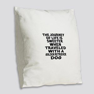 Traveled With Golden Retriever Burlap Throw Pillow