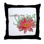 Coming this Spring Throw Pillow