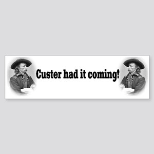 """Custer Had It Coming"" Bumper Sticker"