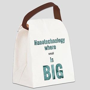 Nanotechnology is Big Canvas Lunch Bag