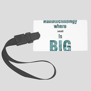 Nanotechnology is Big Large Luggage Tag