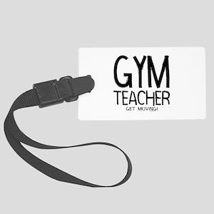Gym Teacher Large Luggage Tag