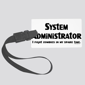 Sys Admin Zombie Fighter Large Luggage Tag