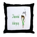 They Sent Me To Cheer You Up Throw Pillow