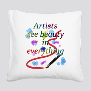 Artists See Beauty Square Canvas Pillow