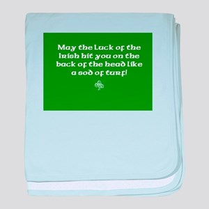 May the luck of the Irish hit you on the head... b