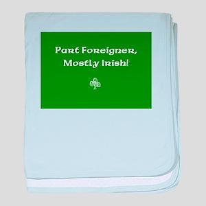 Part foreigner, mostly Irish! baby blanket