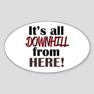'Downhill From Here' Sticker (Oval)