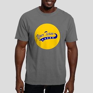 yourteamsuck_magnet.png Mens Comfort Colors Shirt