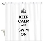 Keep Calm and Swim On Shower Curtain