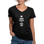Keep Calm and Fish On Women's V-Neck Dark T-Shirt