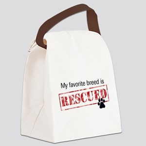 My Favorite Breed Is Rescued Canvas Lunch Bag