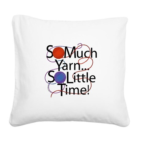 So Much yarn Square Canvas Pillow
