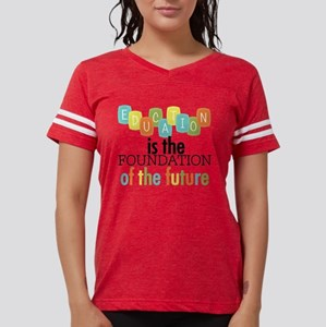 Education is the Foundation  Womens Football Shirt