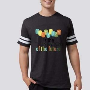 Education is the Foundation of Mens Football Shirt