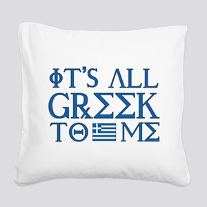 greek to me pod Square Canvas Pillow