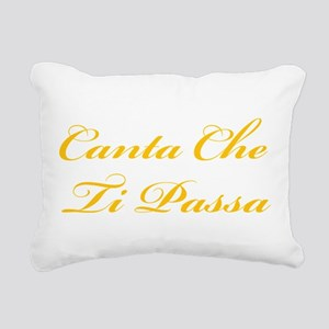 Canta che ti passa Rectangular Canvas Pillow