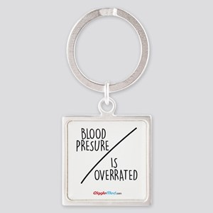 Blood Presure Is Overrated 02 Keychains