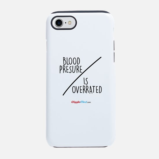 Blood Presure is Overrated 02 iPhone 7 Tough Case