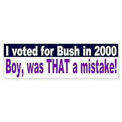 Voting for Bush a mistake Bumper Bumper Sticker