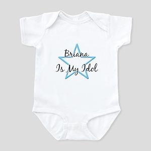 BRIANA IS MY IDOL Infant Bodysuit