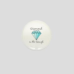 'Diamond in the Rough' Mini Button
