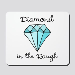 'Diamond in the Rough' Mousepad