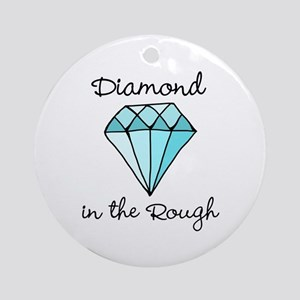 'Diamond in the Rough' Ornament (Round)