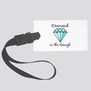'Diamond in the Rough' Large Luggage Tag