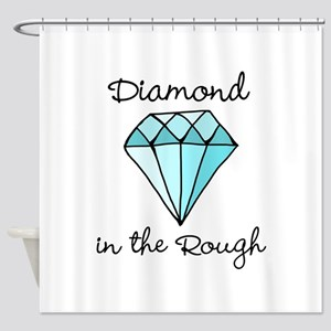 'Diamond in the Rough' Shower Curtain