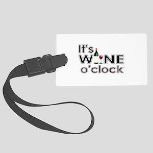 It's Wine O'Clock Large Luggage Tag