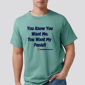 YouKnowYouWantMePenis co Mens Comfort Colors Shirt
