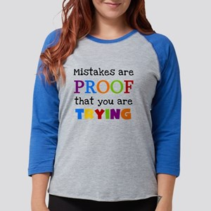 Mistakes Proof You Are Trying Womens Baseball Tee