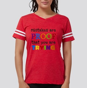 Mistakes Proof You Are Tryin Womens Football Shirt