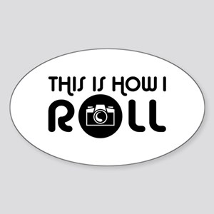 This Is How I Roll Photographer Sticker (Oval)