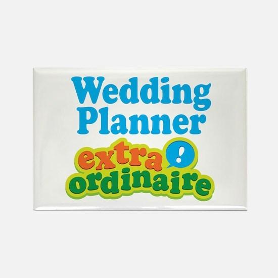 Wedding Planner Extraordinaire Rectangle Magnet