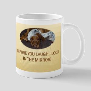 BEFORE YOU LAUGH Mug