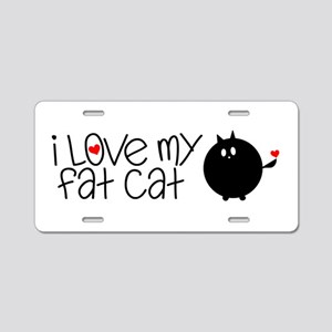 I Love My Fat Cat Aluminum License Plate