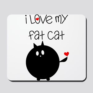 I Love My Fat Cat Mousepad