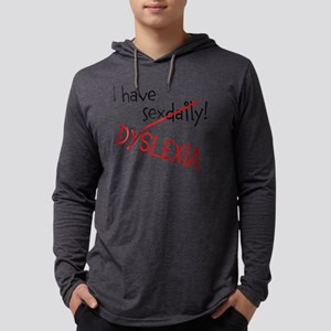 I have Dyslexia Mens Hooded Shirt