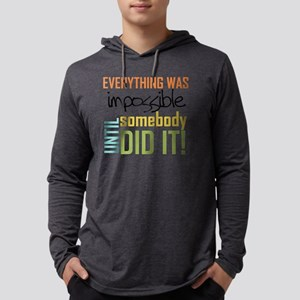 Impossible Until Somebody Did It Mens Hooded Shirt