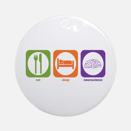 Eat Sleep Neuroscience Ornament (Round)