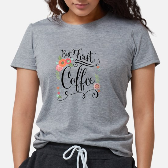 But First Coffee Womens Tri-blend T-Shirt