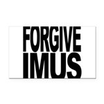 Forgive Imus Rectangle Car Magnet